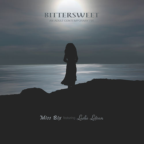 Bittersweet: An Adult Contemporary Fix by Miss Bix