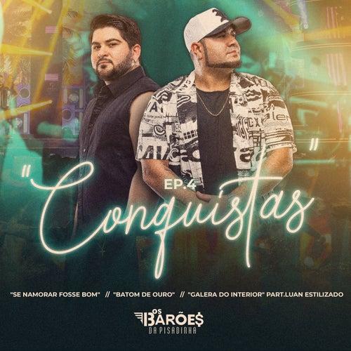 Conquistas - EP 4 (Ao Vivo) von Os Barões Da Pisadinha