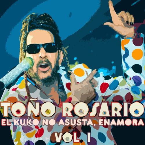 El Kuko No Asusta, Enamora, Vol. 1 von Toño Rosario