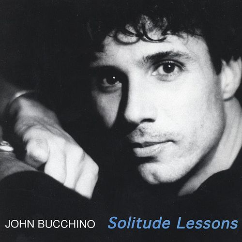 SOLITUDE LESSONS by John Bucchino