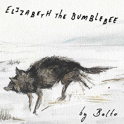 Elizabeth the Bumblebee - Single by Balto