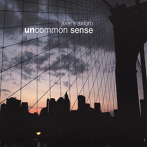 Uncommon Sense by Axel's Axiom