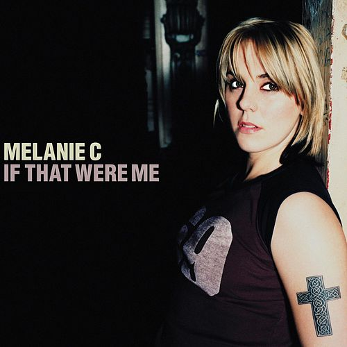 If That Were Me von Melanie C