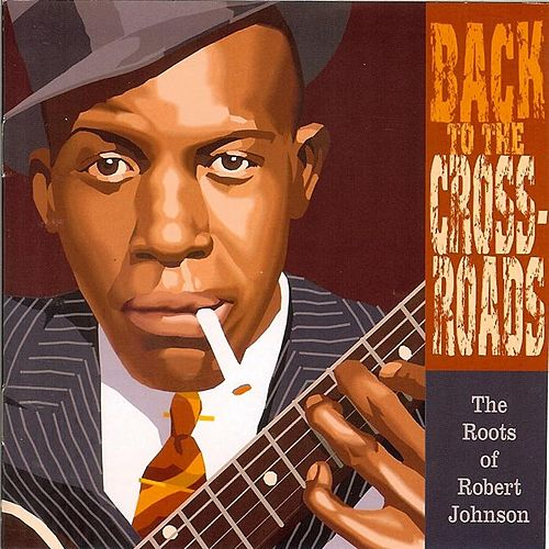 Back to the Crossroads: The Roots of Robert Johnson de Various Artists