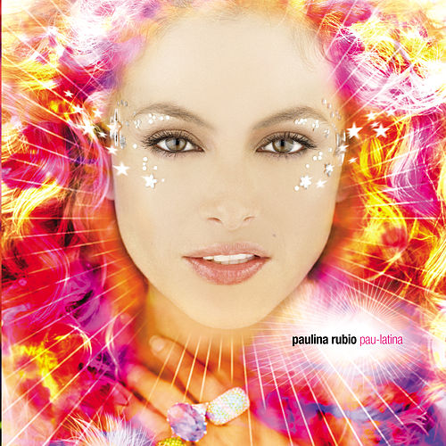 Pau-latina (U.S. Version) by Paulina Rubio