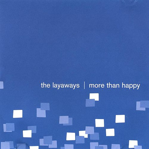 More Than Happy by The Layaways