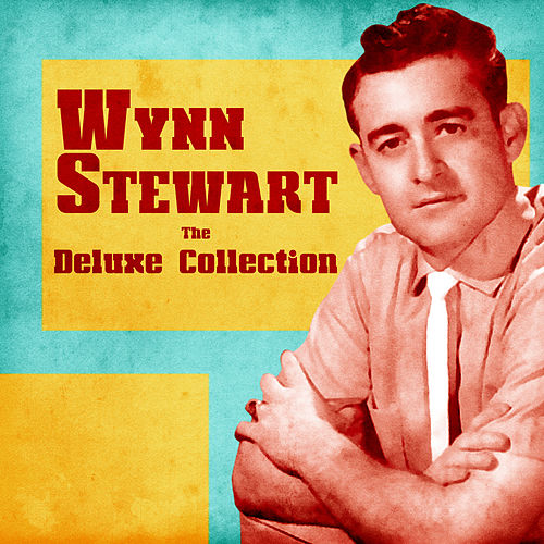 The Deluxe Collection by Wynn Stewart