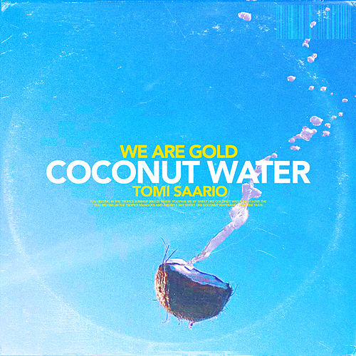 Coconut Water by We Are Gold