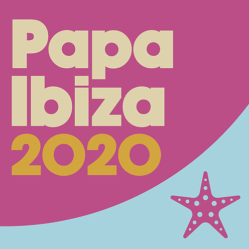 Papa Ibiza 2020 by Various Artists