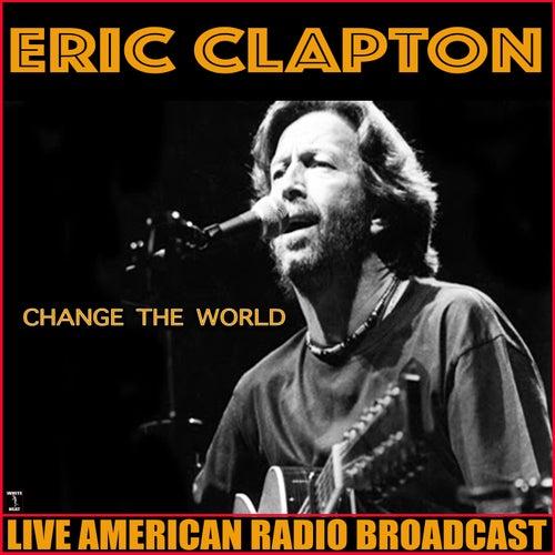 Change The World (Live) von Eric Clapton