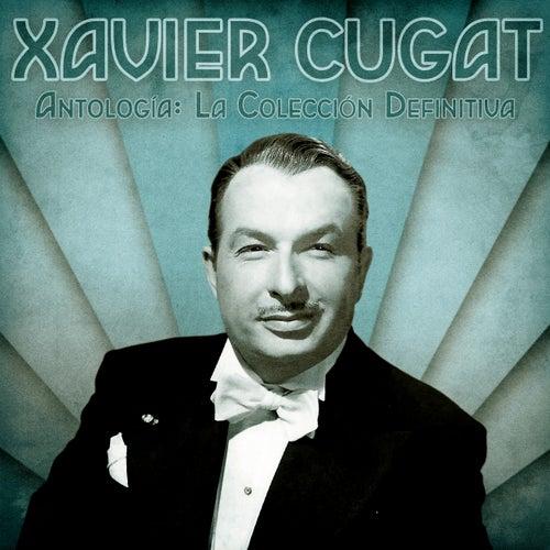 Antología La Colección Definitiva Remastered By Xavier Cugat Napster