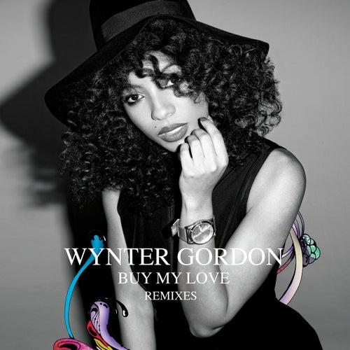 Buy My Love Remixes de Wynter Gordon