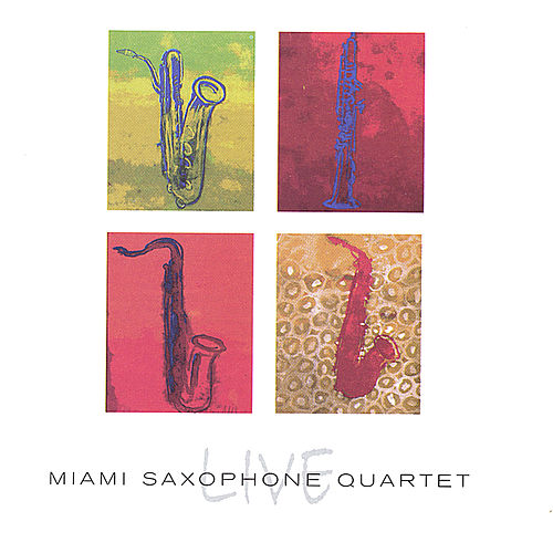 Miami Saxophone Quartet Live by Miami Saxophone Quartet