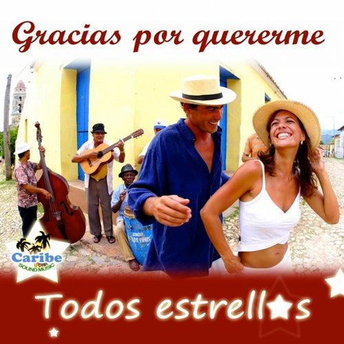 Gracias por quererme by Orquesta Todos Estrellas