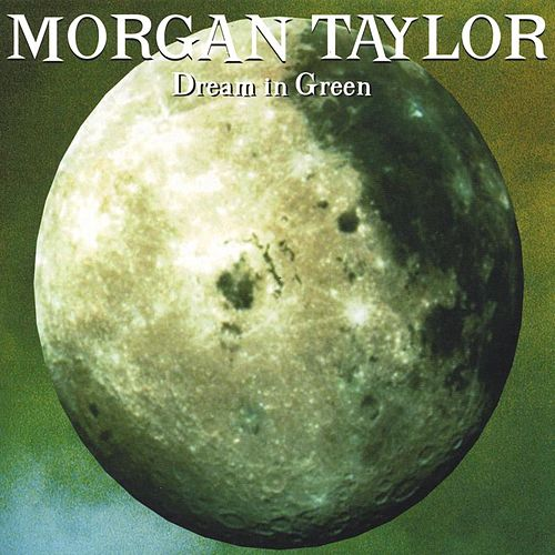 Dream In Green by Morgan Taylor
