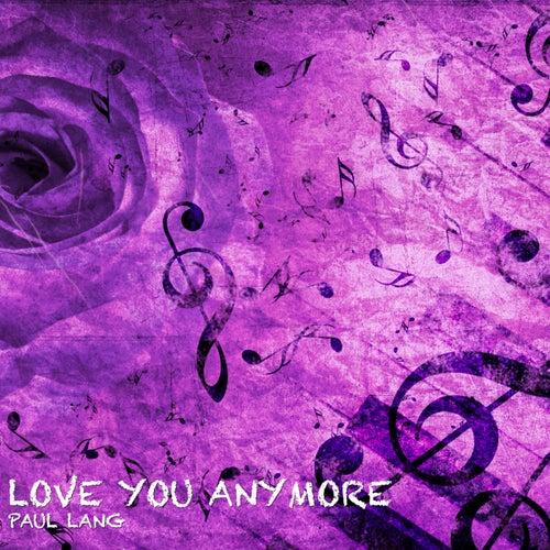Love You Anymore van Paul Lang