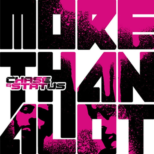 More Than Alot von Chase & Status
