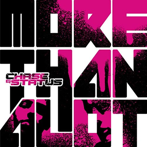 More Than Alot by Chase & Status