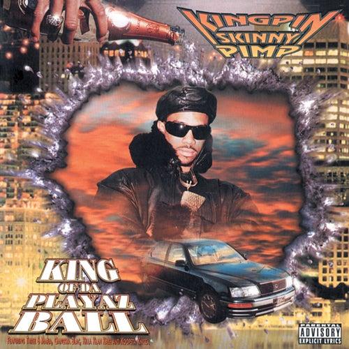 King of da Playaz Ball von Kingpin Skinny Pimp