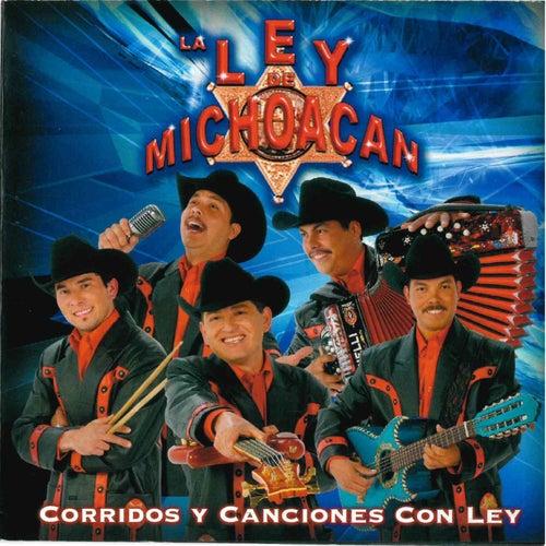 Corridos y Canciones Con Ley van La Ley De Michoacan