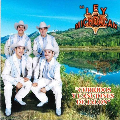 Corridos y Canciones de Jalon van La Ley De Michoacan