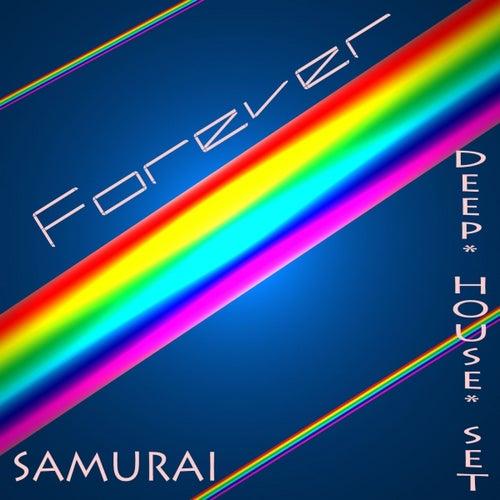 Forever (Deep House Set) di Samurai