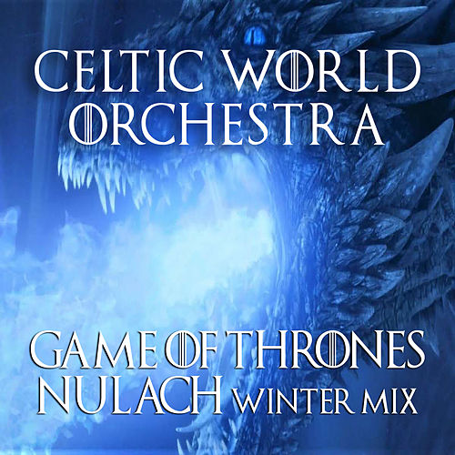 Game of Thrones Nuálach - WinterMix by Celtic World Orchestra