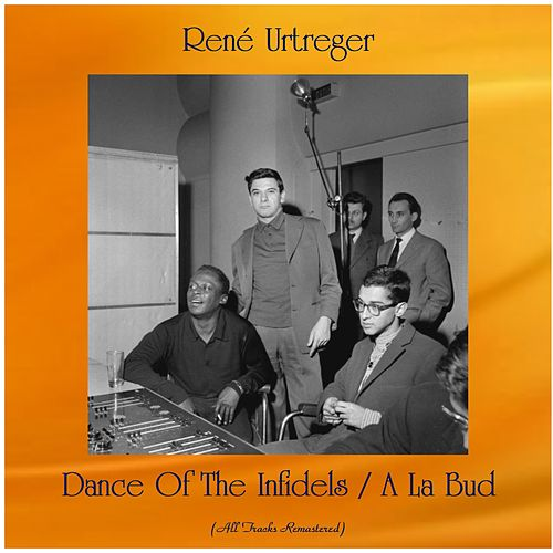 Dance Of The Infidels / A La Bud (Remastered 2020) by René Urtreger