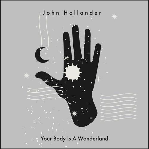 Your Body Is A Wonderland von John Hollander