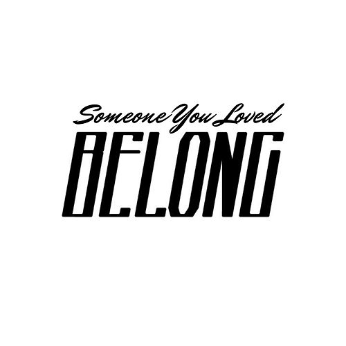 Someone You Loved (Acoustic Version) von Belong