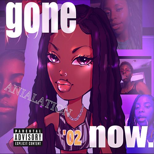 Gone Now by Anialation
