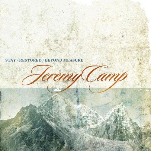 Stay, Restored, Beyond Measure de Jeremy Camp