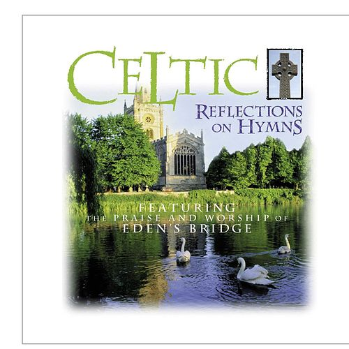 Celtic Reflections On Hymns de Eden's Bridge