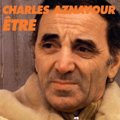 Etre de Charles Aznavour