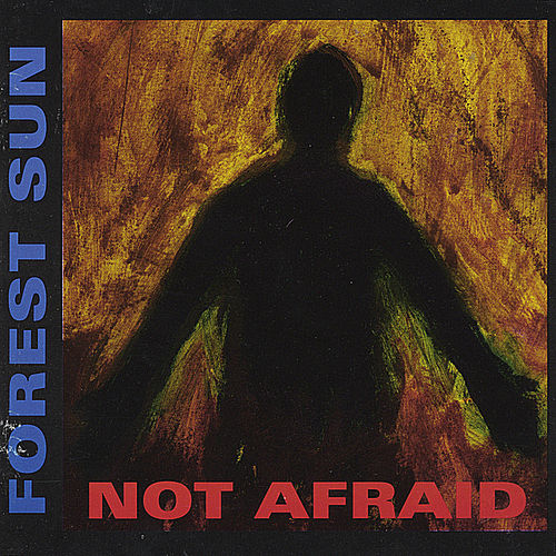 Not Afraid fra Forest Sun