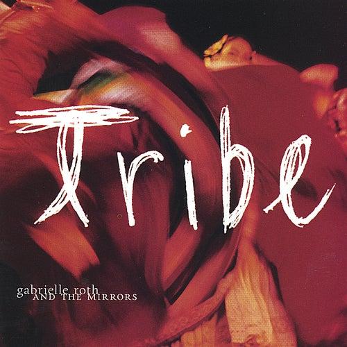Tribe de Gabrielle Roth & The Mirrors