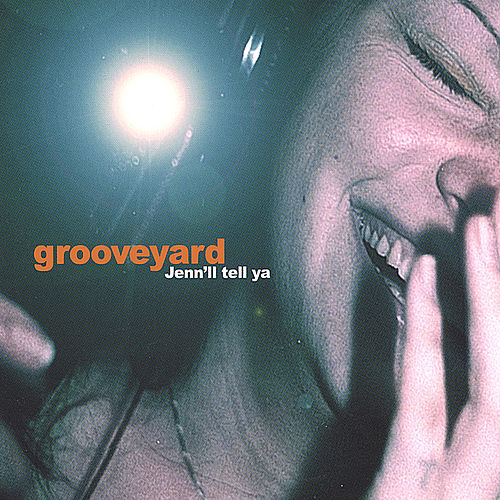 Jenn'll Tell Ya by Grooveyard