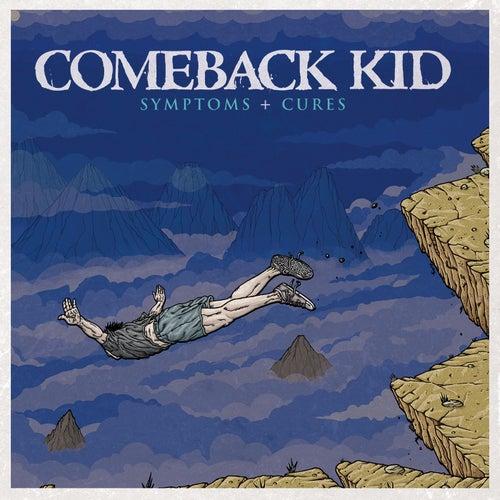 Symptoms + Cures de Comeback Kid