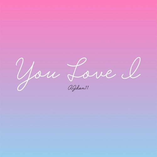You Love I by AJdan11