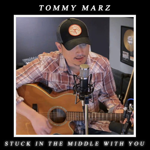 Stuck in the Middle With You by Tommy Marz