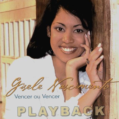 Vencer Ou Vencer Playback by Gisele Nascimento