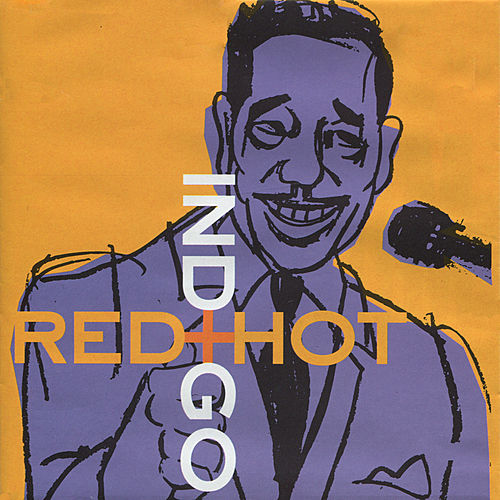 Red Hot + Indigo by Various Artists
