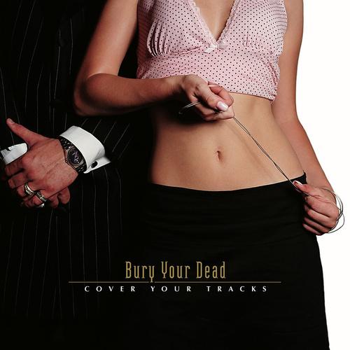 Cover Your Tracks von Bury Your Dead