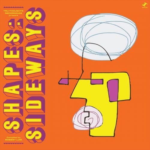 Shapes: Sideways (Compiled by Robert Luis) de Tiawa, Rhi, The Seshen, Moonchild, Quantic, sly5thave, Sefi Zisling, sUb_modU, Pieces of a Man, Terror Danjah, Anchorsong, Nikitch, Kuna Maze, Gawd Status, Bryony Jarman-Pinto, J-Felix, WheelUP, Rabii Harnoune, V.B. Kühl, Zero dB, Soul Central