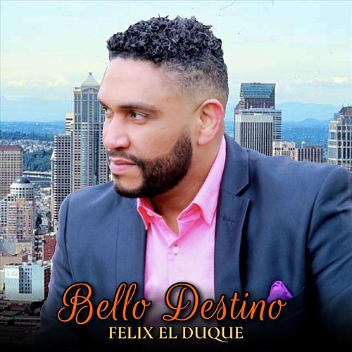 Bello Destino de Felix El Duque