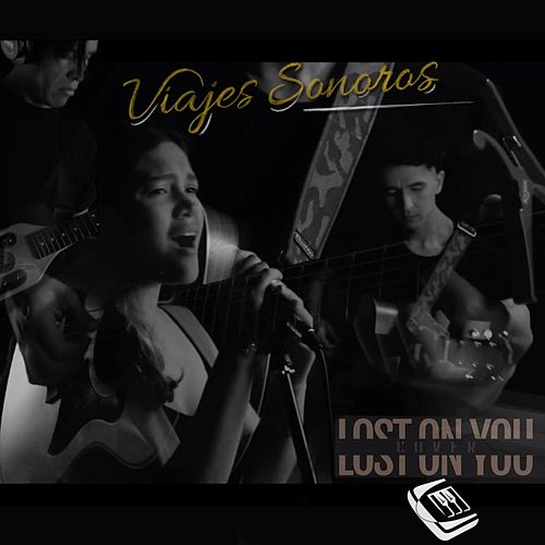 Lost on You [Latin Version] de Viajes Sonoros