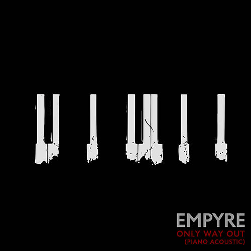 Only Way Out (Piano Acoustic) by The Empyre