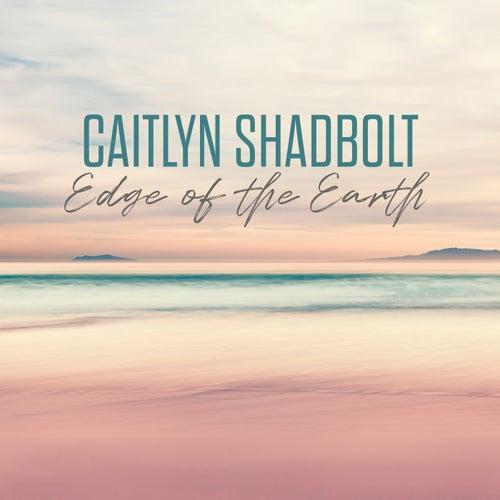 Edge Of The Earth by Caitlyn Shadbolt