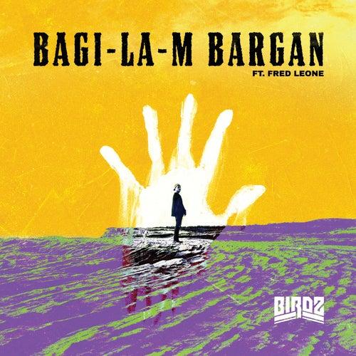 Bagi-la-m Bargan by Birdz