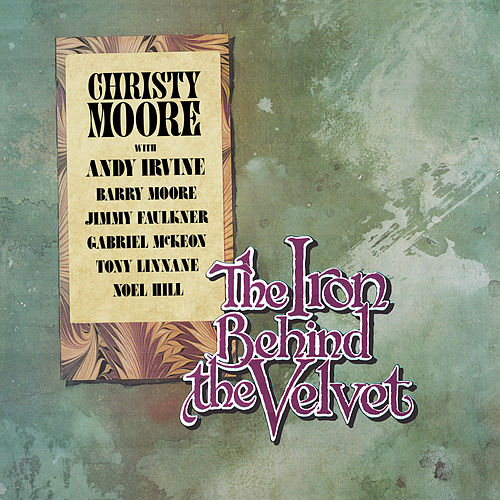 The Iron Behind The Velvet (Remastered 2020) de Christy Moore